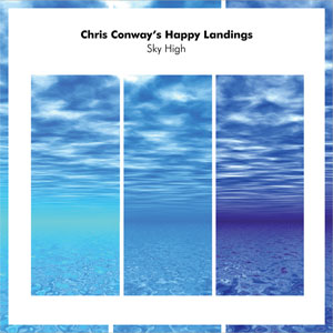 Chris Conway's Happy Landings - Sky High
