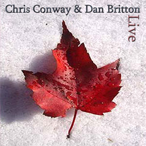 Chris Conway & Dan Britton - Live CD