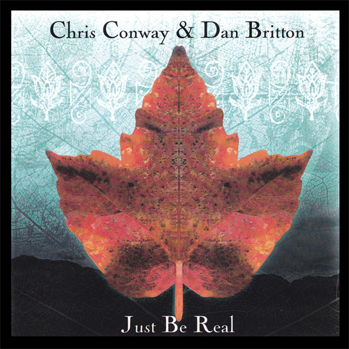 Chris Conway & Dan Britton - Just Be Real CD