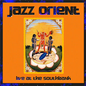 Jazz Orient - Live at the South Bank CD
