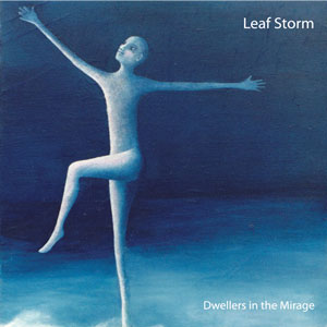 Leaf Storm - Dwellers In The Mirage