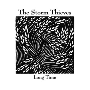 The Storm Thieves - Long Time