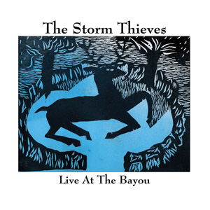 The Storm Thieves - Live At The Bayou
