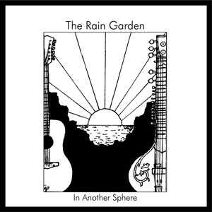 The Rain Garden - In Another Sphere